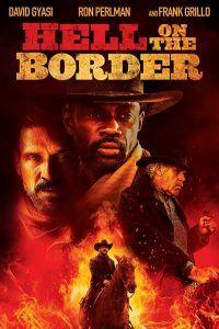 دانلود فیلم جهنم روی مرز دوبله فارسی Hell on the Border 2019