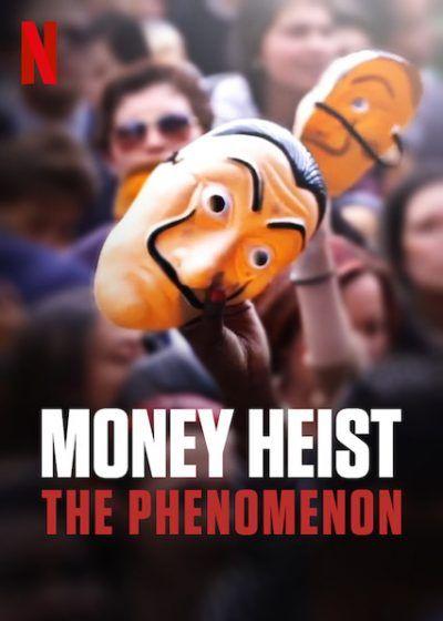 دانلود فیلم Money Heist The Phenomenon 2020