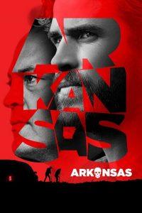 دانلود فیلم آرکانزاس Arkansas 2020
